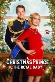 เจ้าชายคริสต์มาส: รัชทายาทน้อย A Christmas Prince: The Royal Baby (2019) Netflix