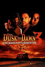 เขี้ยวนรกดับตะวัน From Dusk Till Dawn 3: The Hangman's Daughter (1999)