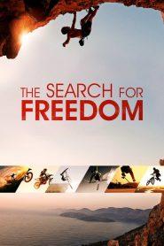 อิสรภาพสุดขอบฟ้า The Search for Freedom (2015)