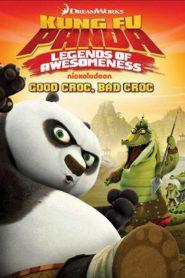 กังฟูแพนด้า ตำนานปรมาจารย์สุโค่ย! ชุด 1 Kung Fu Panda: Legends of Awesomeness (Good Croc, Bad Croc) (2011)