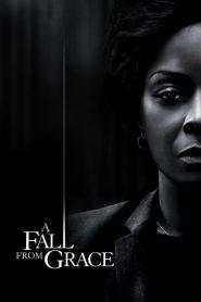 อะ ฟอล ฟรอม เกรซ A Fall From Grace (2020)