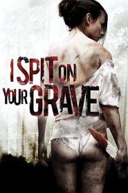 เดนนรก ต้องตาย I Spit on Your Grave (2010)