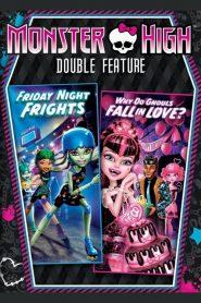 มอนสเตอร์ไฮ รวม 2 ตอนสุดแซบ- ศึกศุกร์ซิ่งสองเท้า&ปิ๊งหัวใจยัยปีศาจ Monster High Double Feature – Friday Night Frights / Why Do Ghouls Fall in Love? (2013)