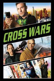 ครอส พลังกางเขนโค่นเดนนรก 2 Cross Wars (2017)