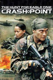 ยุทธการล่าเหยี่ยวเวหา 2 ยึดฟ้าผ่าพิกัดนรก The Hunt for Eagle One: Crash Point (2006)
