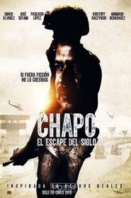 เอล ชาโป: ปฏิบัติการแหกคุกของราชายาเสพติด Chapo: El Escape Del Siglo (2016)