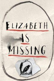 Elizabeth Is Missing (2019)