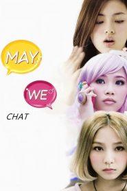 ขอแชทด้วยได้ไหม May We Chat (2013)