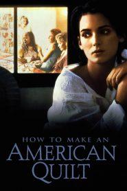 ถักทอสายใยรัก How to Make an American Quilt (1995)