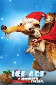 ไอซ์เอจ : คริสต์มาสมหาสนุกยุคน้ำแข็ง Ice Age: A Mammoth Christmas (2011)