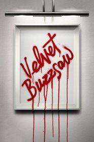 ศิลปะเลือด Velvet Buzzsaw (2019)