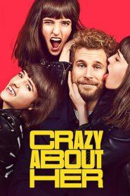 บ้า… ก็บ้ารัก Crazy About Her (2021)