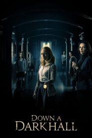 โรงเรียนปีศาจ Down a Dark Hall (2018)