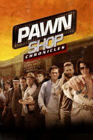 มหกรรมปล้นเดือด เลือดแค้นกระฉูด Pawn Shop Chronicles (2013)