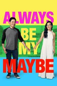 คู่รัก คู่แคล้ว Always Be My Maybe (2019)