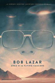 บ็อบ ลาซาร์: แอเรีย 51 และจานบิน Bob Lazar: Area 51 and Flying Saucers (2018)