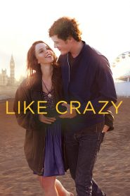 รักแรก รักแท้ รักเดียว Like Crazy (2011)