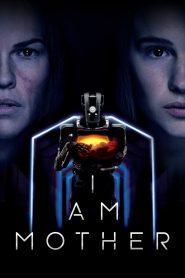 หุ่นเหล็ก โลกเรียกแม่ I Am Mother (2019)
