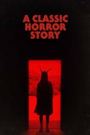 สร้างหนังสั่งตาย A Classic Horror Story (2021)